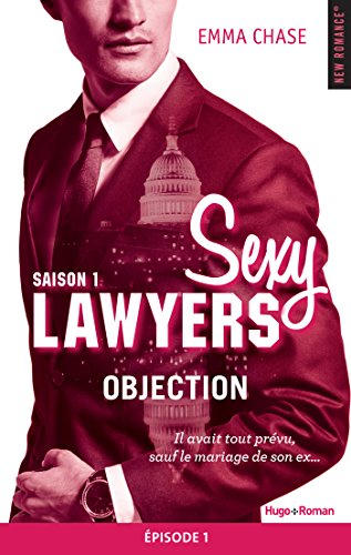 Sexy Lawyers Saison 1 Episode 1 Objection - Emma Chase 2016