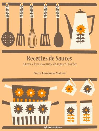 Recettes de Sauces (La cuisine d'Auguste Escoffier t. 4) par Auguste Escoffier