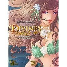 Divines: Les beautés de la mythologie classique