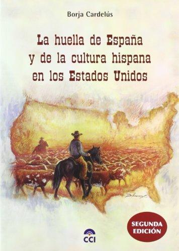 Huella De España Y De La Cultura Hispana En Los Estados Unidos, La