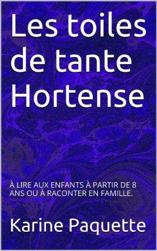 Les toiles de tante Hortense (French Edition)