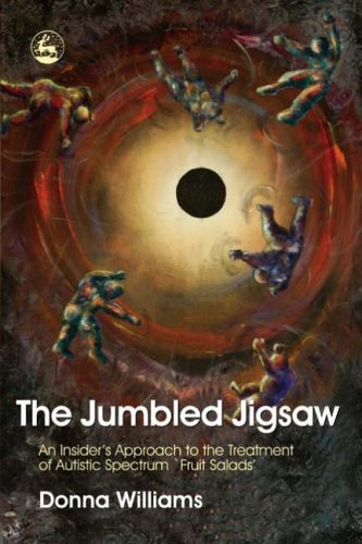 The Jumbled Jigsaw: An Insider's Approach to the Treatment of Autistic Spectrum `Fruit Salads' by Donna Williams (2008-11-24)