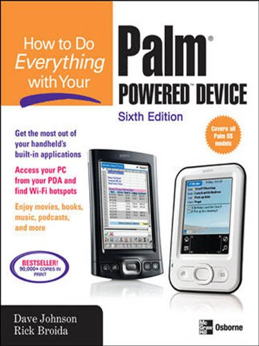 How to Do Everything with Your Palm Powered Device, Sixth Edition (English Edition) - Palm Os Mobile-pda