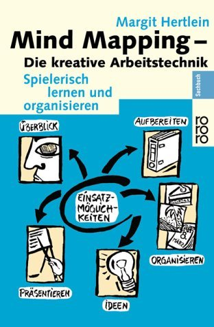 Mind Mapping: Die kreative Arbeitstechnik: Spielerisch lernen und organisieren