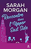 Rencontre dans l'Upper East Side : Le 1er tome de la nouvelle série de Sarah Morgan, à New York ! (&H)