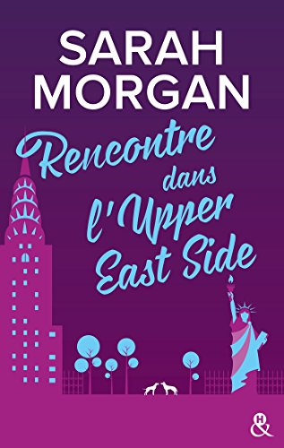 Rencontre dans l'Upper East Side : Le premier tome de la nouvelle série de Sarah Morgan ! (&H) par Sarah Morgan