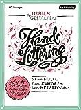 Hören & Gestalten: Handlettering: Schöne Briefe zum Zuhören und Kreativ-Sein. Mit 10 Vorlagen zum selbst Gestalten - Johann Wolfgang von Goethe