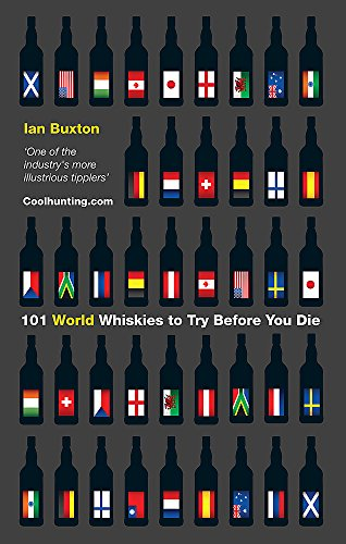 101 World Whiskies to Try Before You Die (101 Whiskies) (Küche Jubilee)