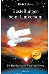Bestellungen beim Universum: Ein Handbuch zur Wunscherfüllung Gebundene Ausgabe