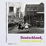 Deutschland, Deutschland...: Fotografien aus zwei L�ndern von Rudolf Holtappel und Thomas Kl�ber (PhotoART)