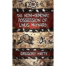 The Non-Demonic Possession of Linus Maynard (English Edition)