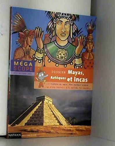 Azteques incas mayas par Collectif