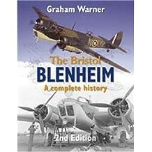 [(The Bristol Blenheim: A Complete History)] [ By (author) Graham Warner ] [December, 2005]