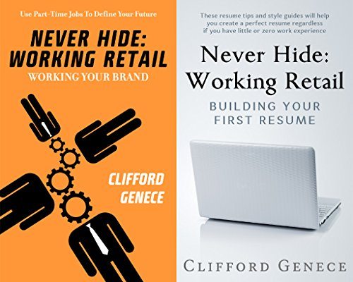 Never Hide: Working Retail, Working Your Brand And Building Your First Resume