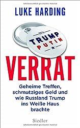 Verrat: Geheime Treffen, schmutziges Geld und wie Russland Trump ins Weiße Haus brachte