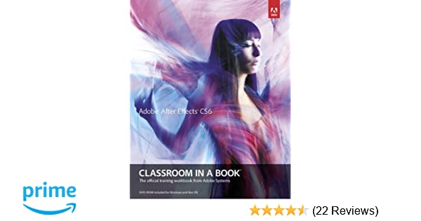 Adobe After Effects CS6 Classroom in a Book (Classroom in a Book