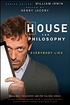House and Philosophy: Everybody Lies (The Blackwell Philosophy and Pop Culture Series) von [Jacoby, Henry]