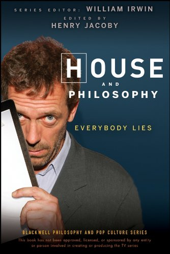 House and Philosophy: Everybody Lies (The Blackwell Philosophy and Pop Culture Series Book 10) (English Edition)