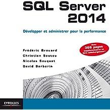 SQL Server 2014 : Développer et administrer pour la performance