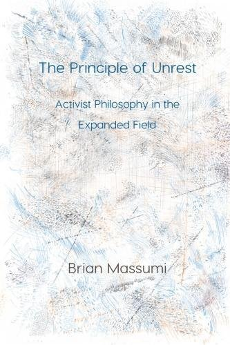 The Principle of Unrest (Immediations)