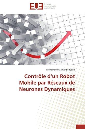 Contrôle d un robot mobile par réseaux de neurones dynamiques
