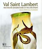 Val Saint Lambert : 180 ans de savoir-faire et de création