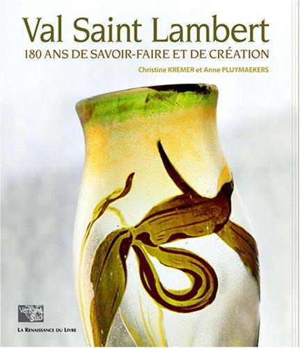Val Saint Lambert : 180 ans de savoir-faire et de cration