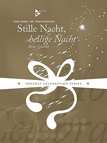 Stille Nacht, heilige Nacht: Trompete I (Flügelhorn), Trompete II (Flügelhorn oder Horn in F), Posaune, Bass-Posaune (Euphonium oder Tuba). Partitur und Stimmen. (Holiday Celebration Series)