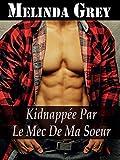 Telecharger Livres Kidnappee par le Mec de ma Soeur (PDF,EPUB,MOBI) gratuits en Francaise