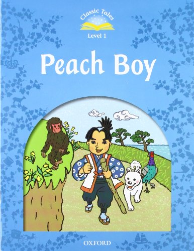 Classic Tales Second Edition: Classic Tales Level 1. Peach Boy: Pack 2nd Edition