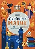 Die Zauberschule: Verrückt nach Mathe. Mathe-Übungsbuch. Alle Rechenarten für Grundschul-Kinder ab 8 Jahren. Inklusive Lösungen und Sticker