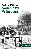 Geschichte Palästinas: Von der osmanischen Eroberung bis zur Gründung des Staates Israel - Gudrun Krämer