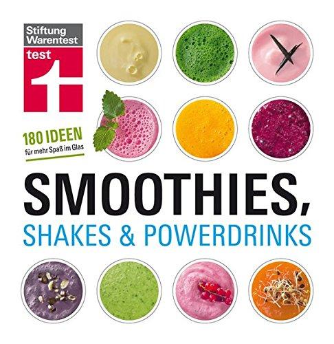 Preisvergleich Produktbild Smoothies, Shakes & Powerdrinks: 180 Ideen für mehr Spaß im Glas