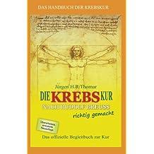 Die KREBSkur nach Rudolf Breuss richtig gemacht: Das offizielle Begleitbuch zur Kur