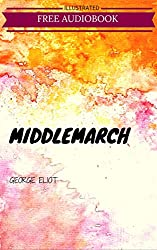 Middlemarch: By George Eliot : Illustrated (English Edition)