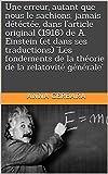 Une erreur, autant que nous le sachions, jamais détéctée, dans l'article original (1916) de A. Einstein (et dans ses traductions) 'Les fondements de la ... de la relatovité générale' (French Edition)