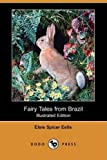 Fairy Tales from Brazil (Illustrated Edition) (Dodo Press) by Elsie Spicer Eells (30-Oct-2008) Paperback