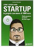 eBook Gratis da Scaricare Come creare una startup in proprio con meno di 1000 euro (PDF,EPUB,MOBI) Online Italiano