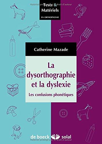 La dysorthographie et la dyslexie : Les confusions phonétiques
