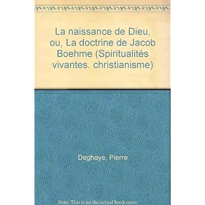 La Naissance de Dieu, ou, La doctrine de Jacob Boehme