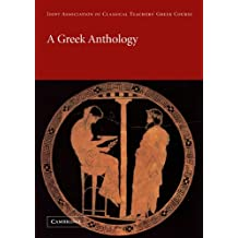 A Greek Anthology (Reading Greek)