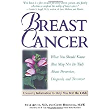 Breast Cancer: What Your Doctor Won't Tell You About Prevention, Diagnosis and Treatment (But May Not Be Told About Prevention, Diagnosis, and Treatment) by Steve Austin (1-Sep-1994) Paperback