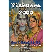 Yishvara 2000: The Hindu Ancestor of Judaism Speaks to This Millennium!