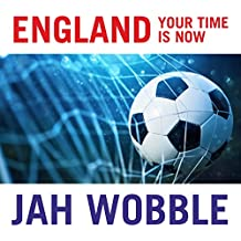 England Your Time Is Now