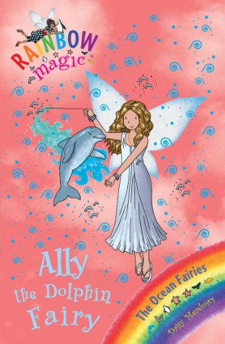 The Ocean Fairies: 85: Ally the Dolphin Fairy (Rainbow Magic)