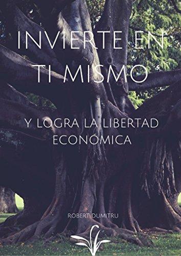 Invierte en ti mismo y logra la libertad económica