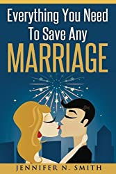 Marriage: Save Your Marriage: Everything You Need To Save Any Marriage