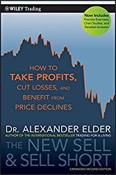The New Sell and Sell Short: How To Take Profits, Cut Losses, and Benefit From Price Declines by Alexander Elder (2011-03-29)