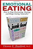 Emotional Eating: How to Stop Overeating, Dieting, and Binge Eating Naturally!