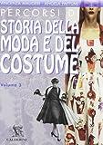 Percorsi di storia della moda e del costume. Per le Scuole superiori: 3